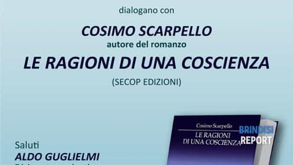 """Il romanzo di Cosimo Scarpello  """"Le ragioni di una coscienza"""" all' Epifanio Ferdinando"""